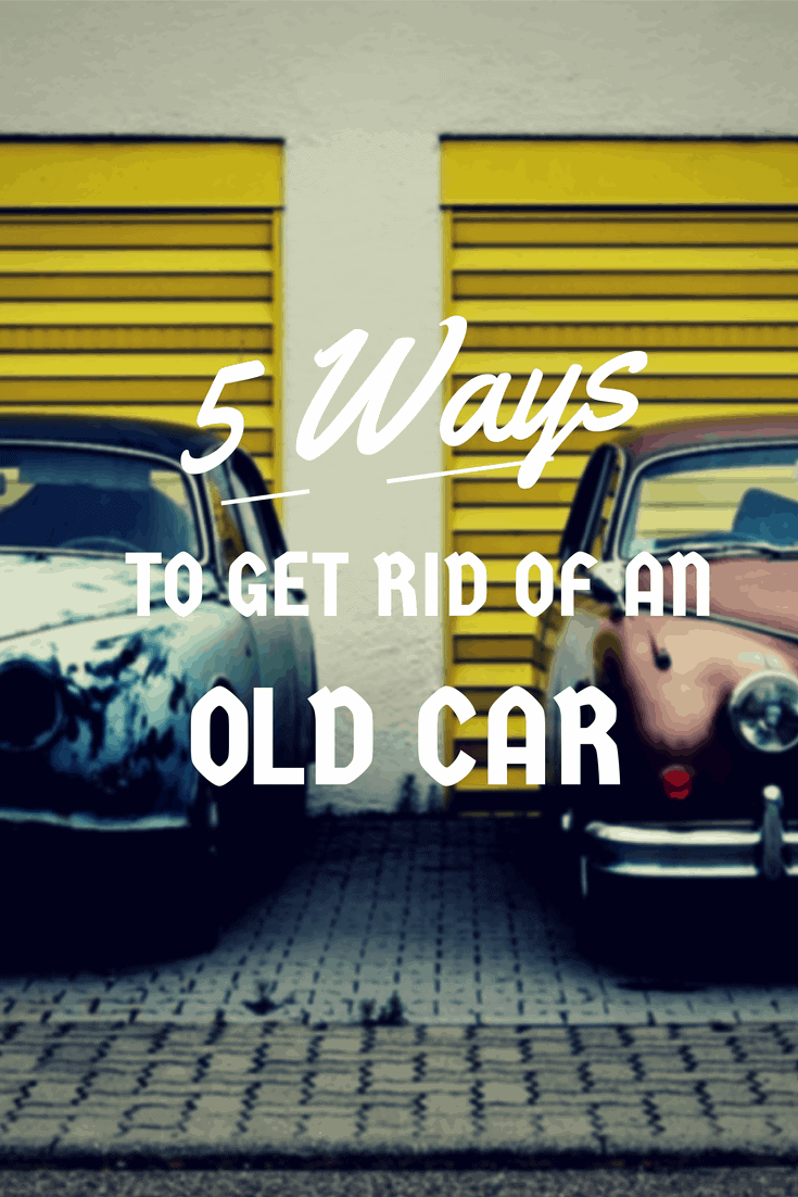 5 Ways to get rid of an old car