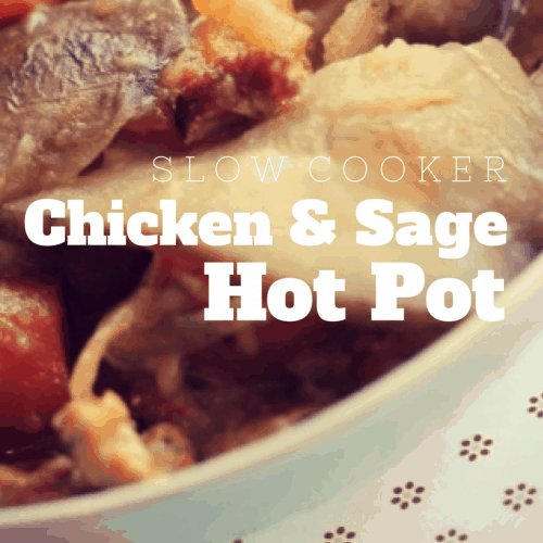 Slow Cooker Chicken & Sage Hot Pot