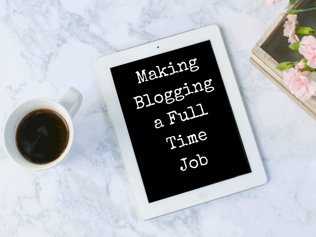 Making Blogging a Full Time Job