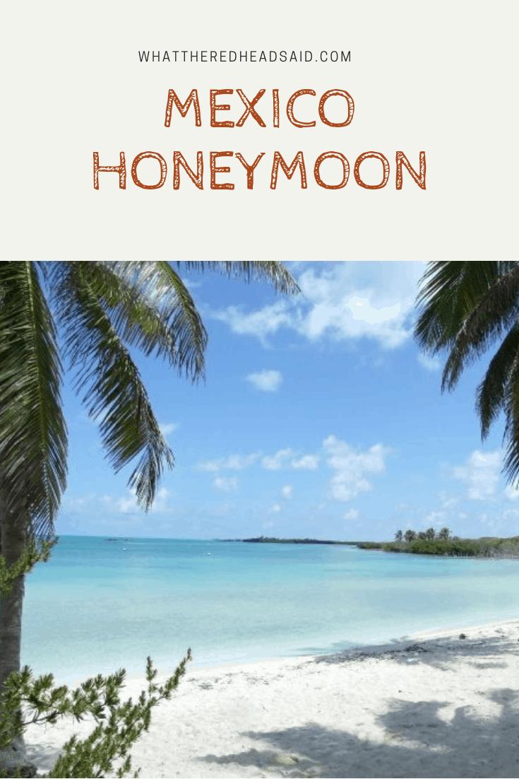 Our Honeymoon - Mexico