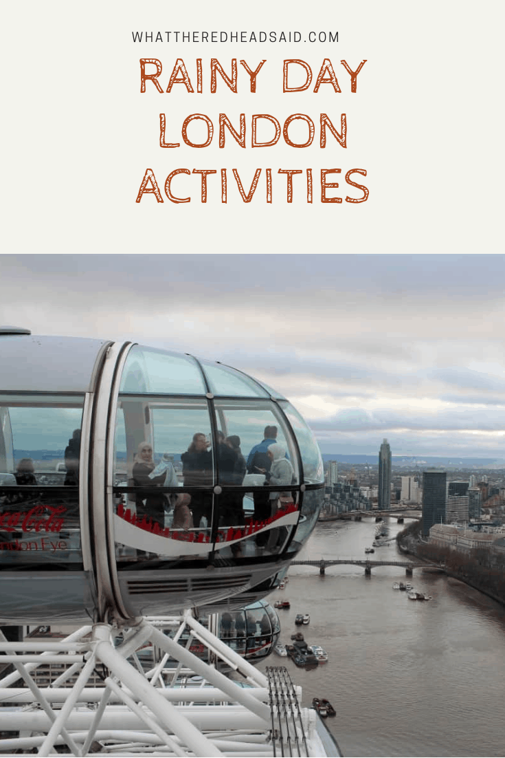 Rainy day London activities