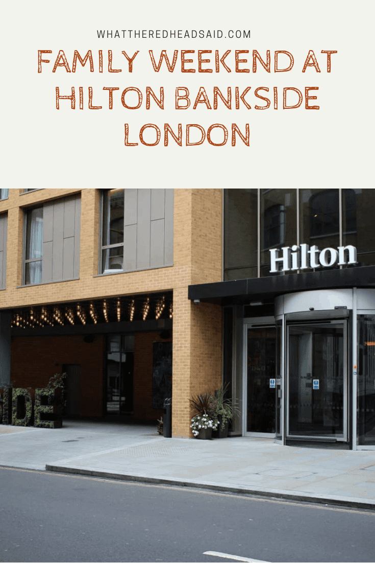 A Family Weekend at the Hilton Bankside Hotel, London