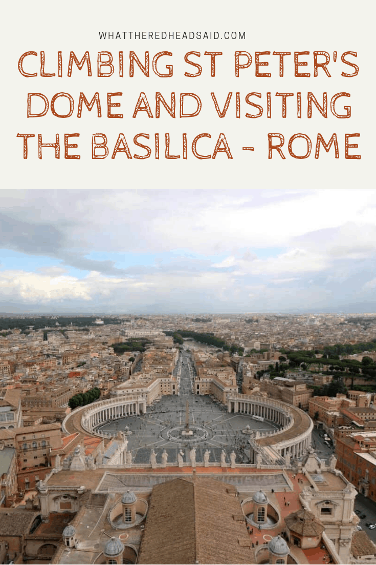 Climbing St Peter's Dome and Visiting the Basilica