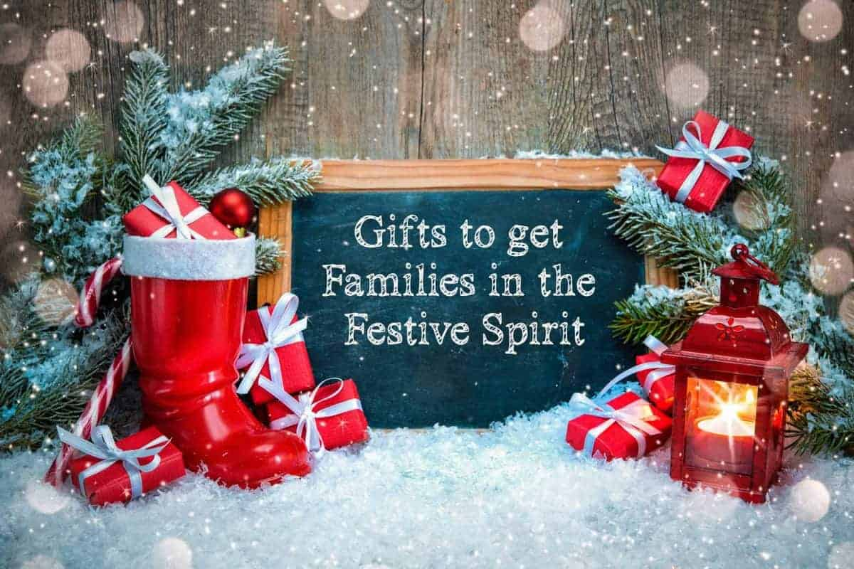 Gifts to get Families in the Festive Spirit