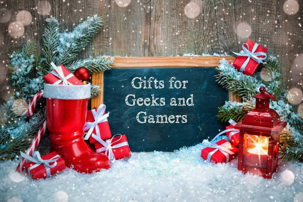 Gifts for Geeks and Gamers