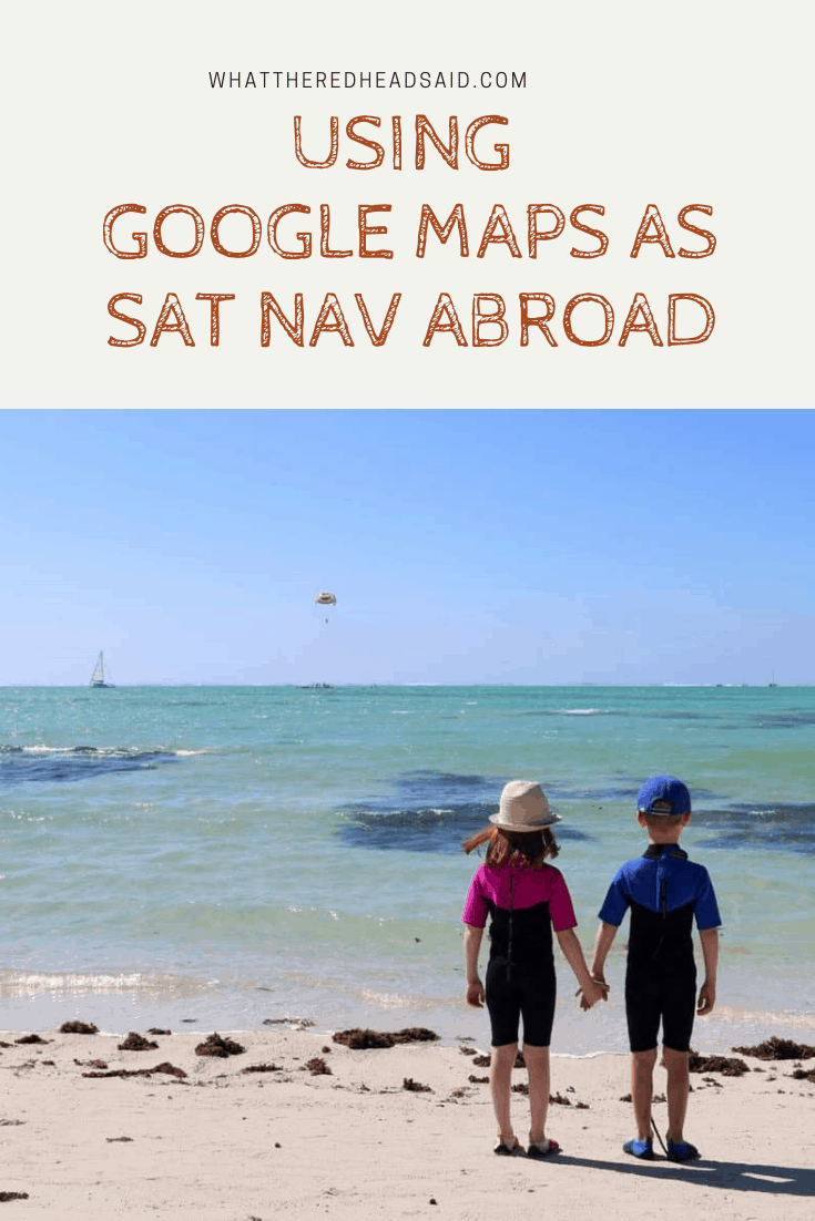 Using Google Maps as Sat Nav Abroad