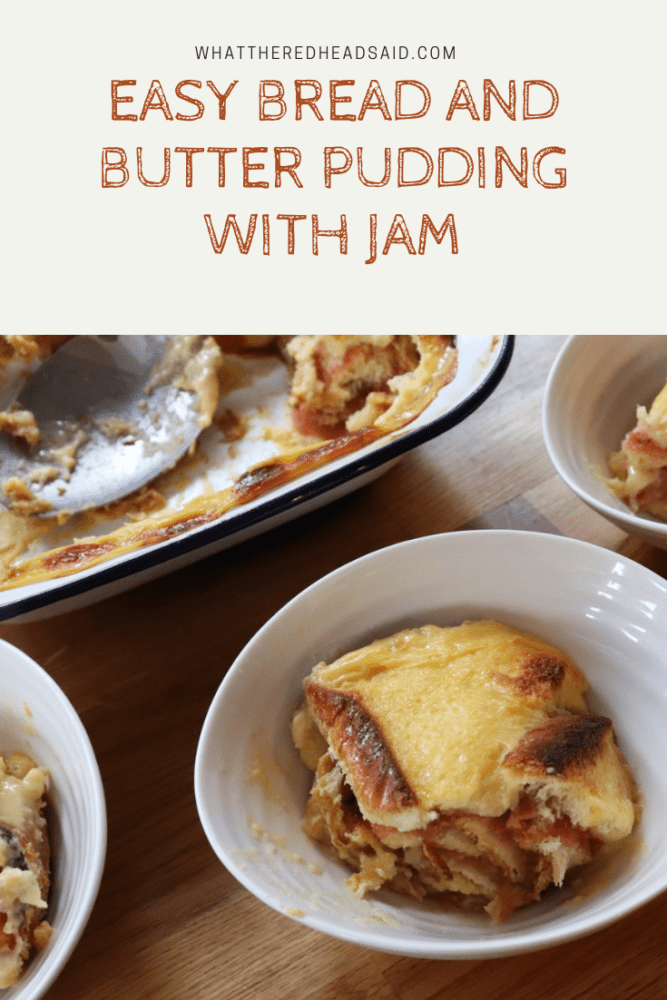 Easy Bread and Butter Pudding with Jam