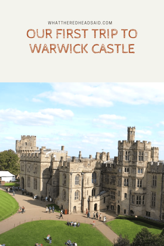 Our first trip to Warwick Castle